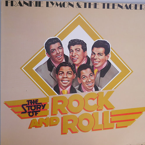 FRANKIE LYMON& THE TEENAGERS / THE STORY OF ROCK AND ROLL