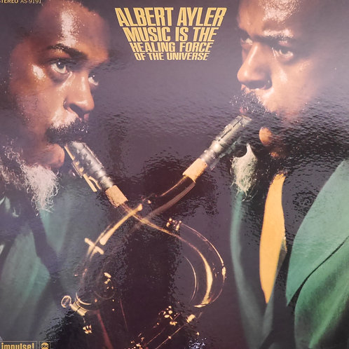 ALBERT AYLER /MUSIC IS THE HEALING FORCE OF THE UNIVERSE