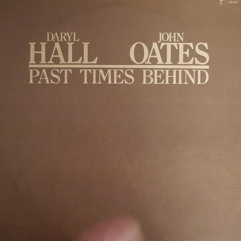 DARYL HALL AND JOHN OATES / PAST TIMES BEHIND