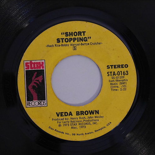 Veda Brown /Short Stopping / I Can See Every Woman's Man But Mine