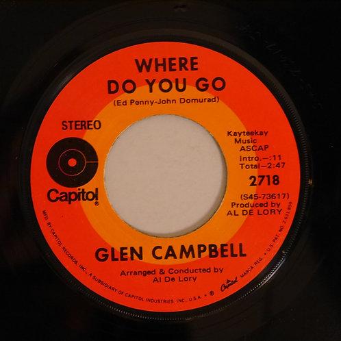 GLEN CAMPBELL / Honey Come Back / Where Do You Go