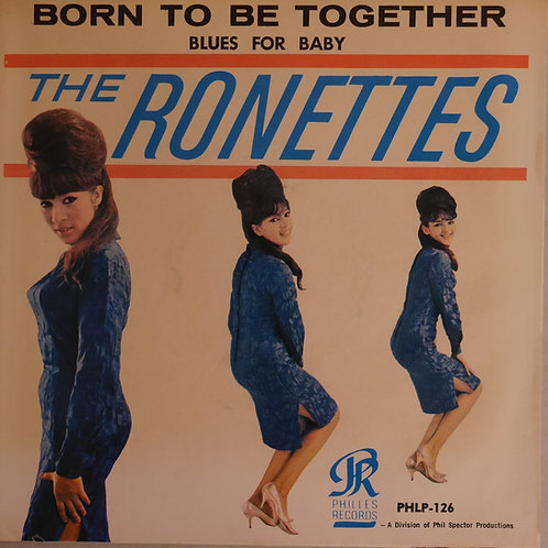 THE RONETTES / Born To Be Together / Blues For Baby
