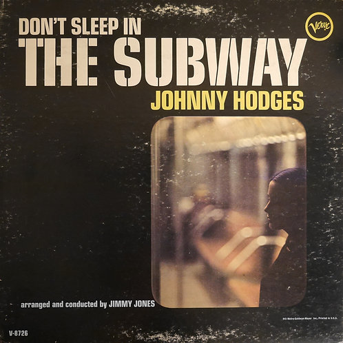 JOHNNY HODGES / DON'T SLEEP IN THE SUBWAY