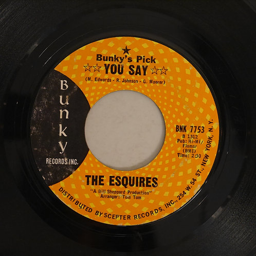 The Esquires / You Say / State Fair