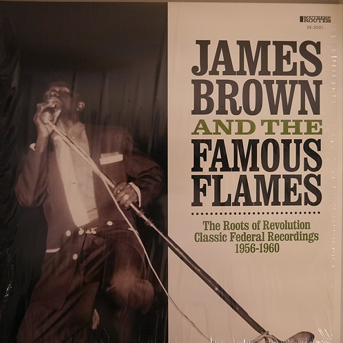 JAMES BROWN / The Roots Of Revolution: Classic Federal Recordings 1956-1960