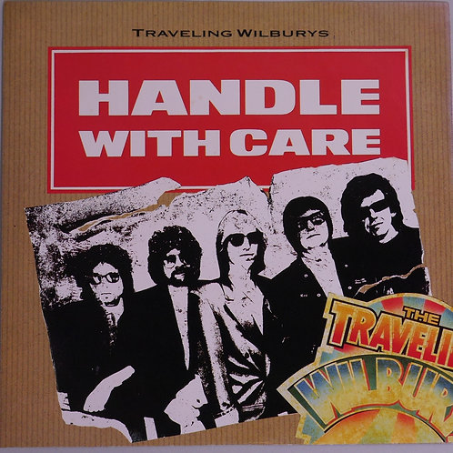 THE TRAVELIN WILBURYS / Handle With Care