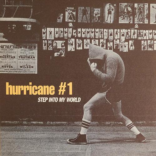 Hurricane #1 / Step Into My World