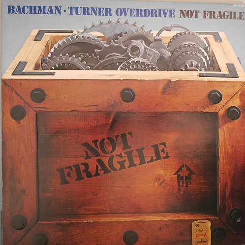 BACHMAN-TURNER OVERDRIVE /NOT FRAGILE