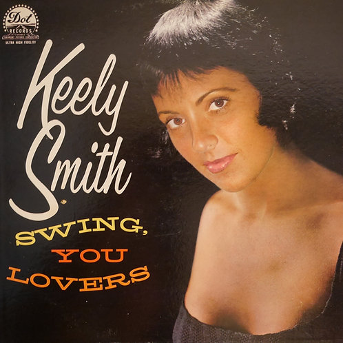KEELY SMITH / SWING YOU LOVERS