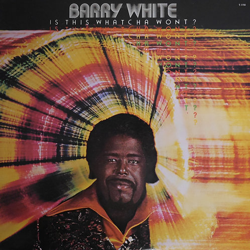 BARRY WHITE バリー・ホワイト / Is This Whatcha Wont?