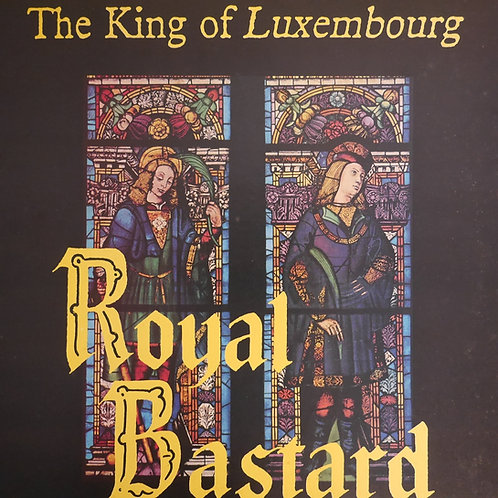 KING OF LUXEMBOURG / ROYAL BASTARD