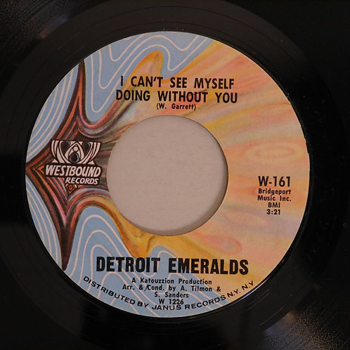 Detroit Emeralds / I Can't See Myself Doing Without You / Just Now And Then