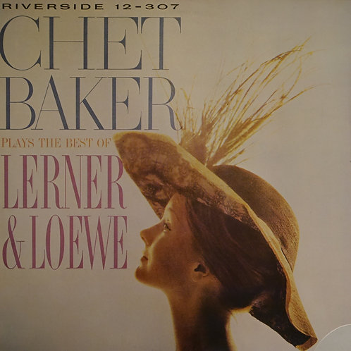 CHET BAKER / PLAYS THE BEST OF LERNER & LOEWE