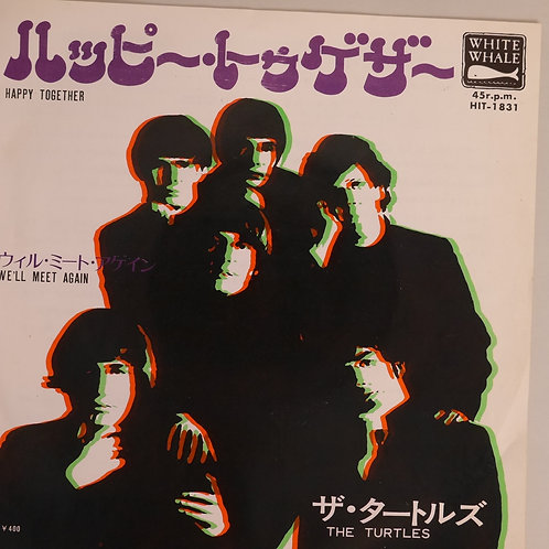 THE TURTLES / HAPPY TOGETHER /WE'LL MEET AGAIN