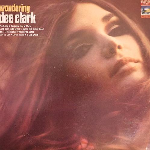 DEE CLARK / WONDERGING