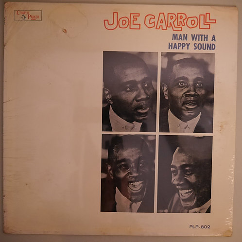 Joe Carroll / Man With A Happy Sound