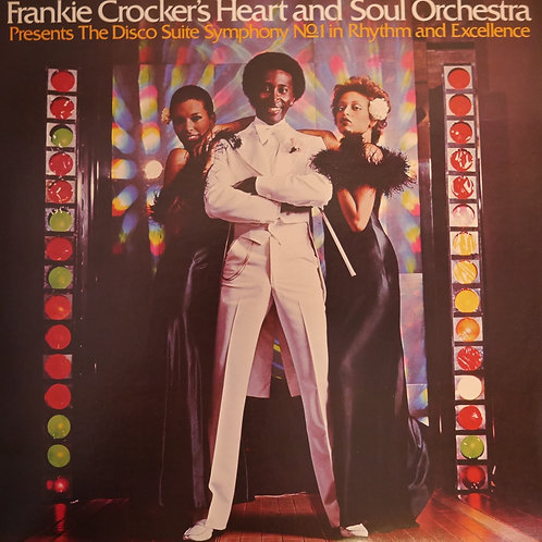 Frankie Crocker's Heart And Soul Orchestra / The Disco Suite Symphony No. 1 In R