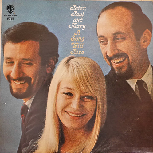 PETER, PAUL & MARY /A Song Will Rise