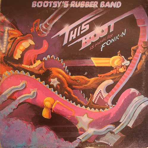 Bootsy's Rubber Band / THIS BOOT IS MADE FOR FONK-N