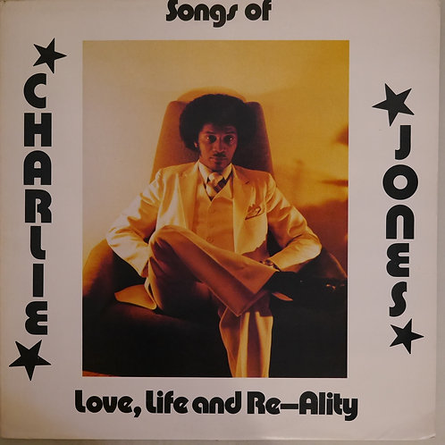 CHARLIE JONES / Songs Of Love, Life And Re-Ality