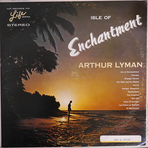 Arthur Lyman / Isle Of Enchantment