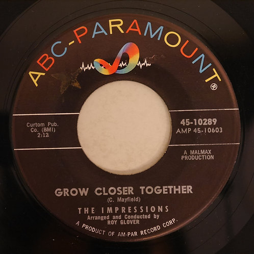 THE IMPRESSIONS / GROW CLOSER TOGETHER
