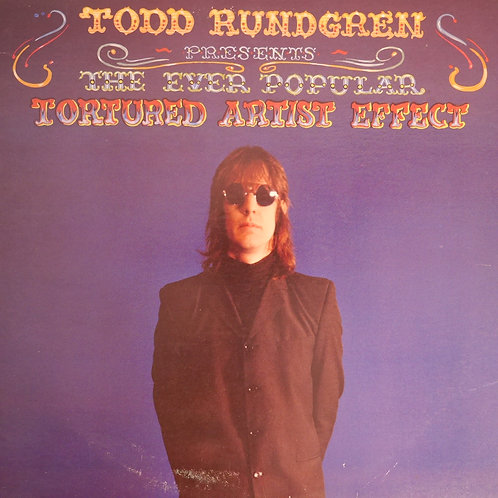 TODD RUNDGREN  / THE EVER POPULAR TORTURED ARTIST EFFECT