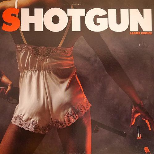 SHOTGUN / LADIES CHOICE