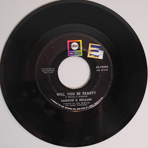SAMSON & DELILAH / Will You Be Ready? / Woman