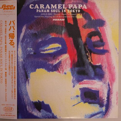 CARAMEL PAPA / PANAM SOUL IN TOKYO