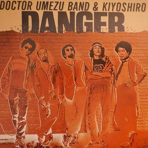 DOCTOR UMEZU BAND & KIYOSHIRO /DANGER