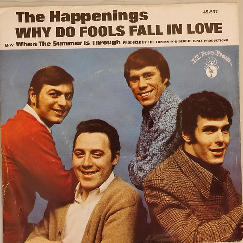 THE HAPPENINGS /WHY DO FOOLS FALL IN LOVE