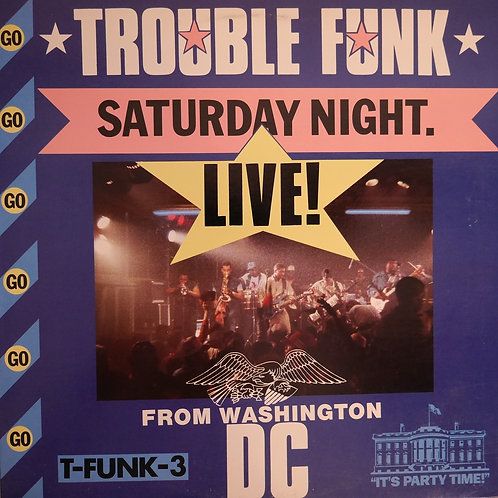 TROUBLE FUNK / SATURDAY NIGHT LIVE!