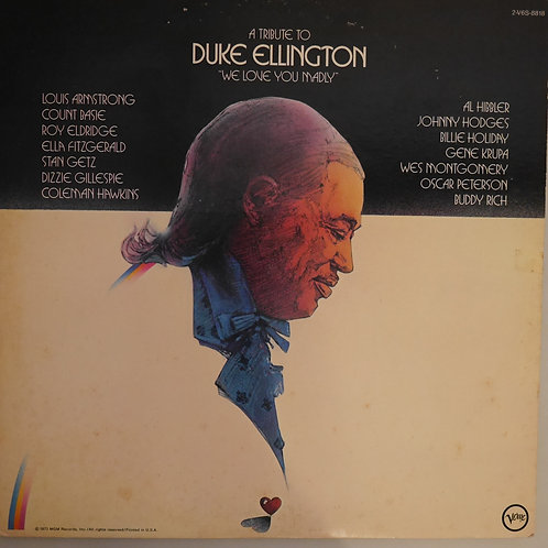 A TRIBUTE TO DUKE ELLINGTON - WE LOVE YOU MADLY-