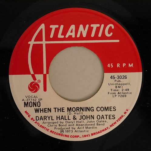 DARYL HALL & JOHN OATES / WHEN THE MORNING COMES(US7'STEREO/MONO)