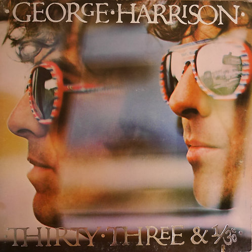 GEORGE HARRISON / Thirty Three & 1/3