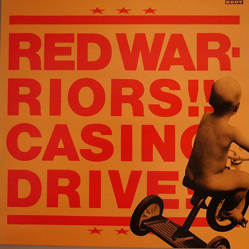 RED WARRIORS / CASINO DRIVE