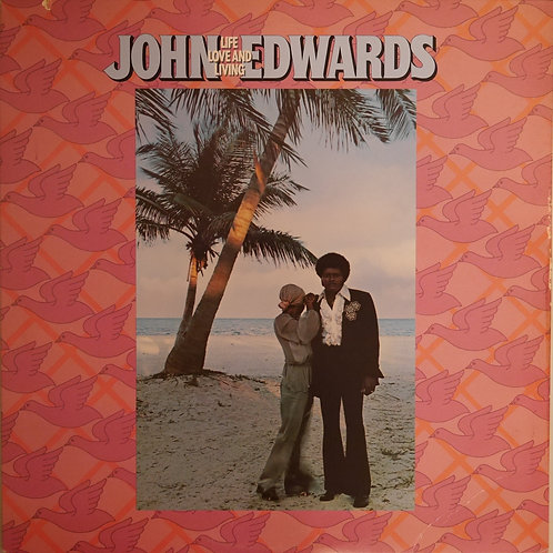 JOHN EDWARDS / LIFE, LOVE AND LIVING