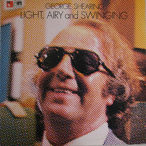 GEORGE SHEARING / LIGHT, AIRY AND SWINGING