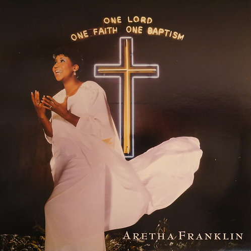 Aretha Franklin / One Lord, One Faith, One Baptism