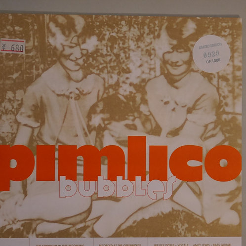 PIMLICO / BUBBLES