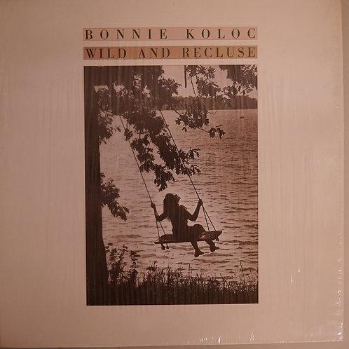 Bonnie Koloc / Wild And Recluse