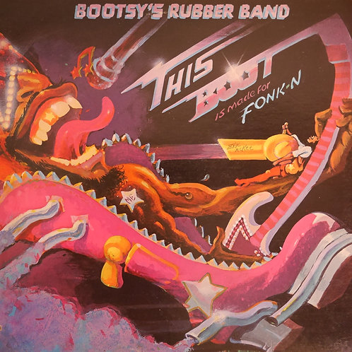 Bootsy's Rubber Band /This Boot Is Made For Fonk-N