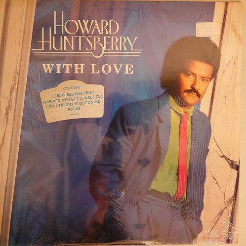 HOWARD HUNTSBERRY / WITH LOVE