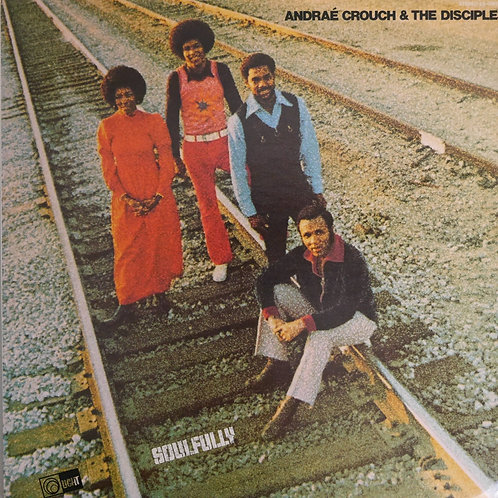 ANDRAE CROUCH & THE DISCIPLES / SOULFULLY(USオリジナル)