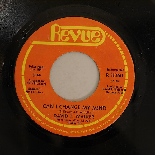 DAVID T. WALKER / CAN I CHANGE MY MIND / My Baby Loves Me