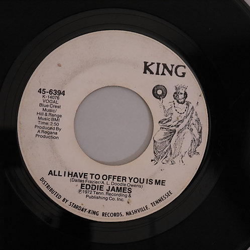 EDDIE JAMES /ALL I HAVE TO OFFER YOU IS ME / REAP WHAT YOU SOW