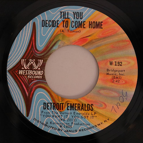Detroit Emeralds / You Want It, You Got It / Till You Decide To Come Home