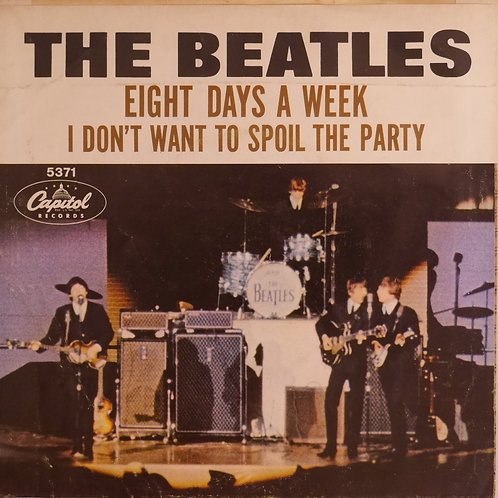 THE BEATLES / Eight Days A Week c/w I Don't Want To Spoil The Party