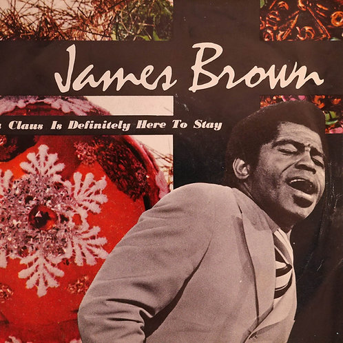 JAMES BROWN / Santa Claus Is Definitely Here To Stay